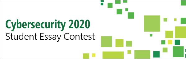 Cybersecurity 2020 Student Essay Contest